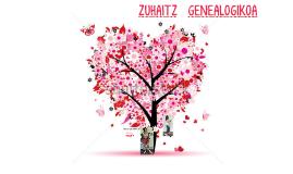 ZUHAITZ GENEALOGIKOA