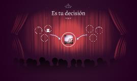 Es tu decisión