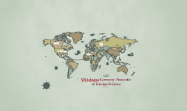 Wilhelmine Germany: Domestic & Foreign Policies