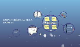 Copy of CARACTERÍSTICAS DE LA EPOPEYA