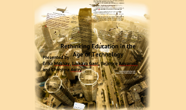 "Copy of ""Rethinking Education in the Age of Technology"""