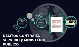 DELITOS CONTRA EL SERVICIO y MINISTERIO PUBLICO