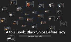 Copy of A to Z Book: Black Ships Before Troy
