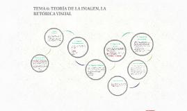 TEMA 6: TEORÍA DE LA IMAGEN, LA RETÓRICA VISUAL