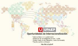 Copy of Copy of Oportunidades de Internacionalización_UPAEP