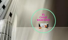 Copy of  EL CANJE BANCARIO