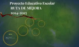 Proyecto educativo escolar RUTA DE MEJORA