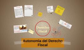 Autonomìa del Derecho Fiscal