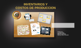 INVENTARIOS Y COSTOS DE production