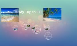 My Trip to FIJI.