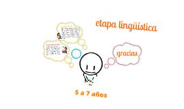 etapa lingüística 5 a 7 años carol m.