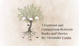 A Contrast and Comparison on Books and Movies
