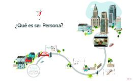 ¿Qué es ser Persona?