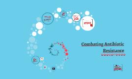 Combating Antibiotic Resistance