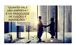 """Palestra """"QUANTO VALE UMA EMPRESA? E OS PROCESSOS DE FUSÕES E AQUISIÇÕES."""" 05/06/17 em Goiânia"""