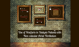 Use of Warfarin in Dialysis Patients with Non-valvular Atrial Fibrillation