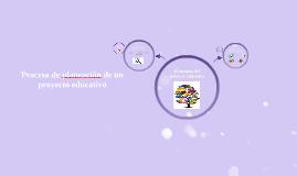 Proceso de planeación de un proyecto educativo