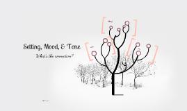 Setting, Mood, & Tone