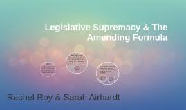 Legislative Supremacy & The Amending Formula