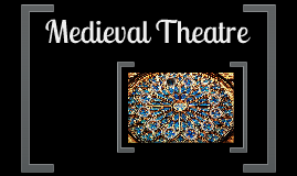 Copy of Medieval Theatre