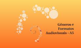 Gêneros e Formatos Audiovisuais - A5