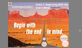 Habit 2: Beginning With the End in Mind