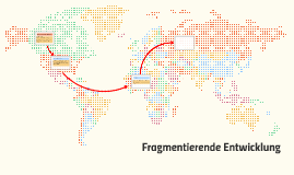 Fragmentierende Entwicklung