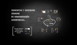 conceptos y recursos básicos de comunicación audiovisual. ap
