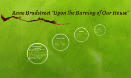 """Anne Bradstreet """"Upon the Burning of My House"""""""