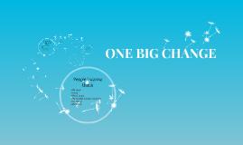 ONE BIG CHANGE