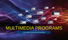 Copy of MULTIMEDIA PROGRAMS