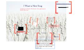 IAAE Presentation- I Want A New Drug-Antibiotic Resistance