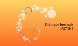 Dialogue Journals 4/27-5/1