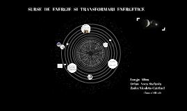 SURSE DE ENERGIE SI TRANSFORMARI ENERGETICE