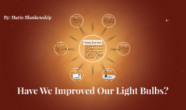 Have We Improved Our Light Bulbs?