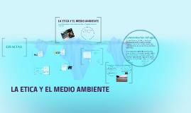 LA ETICA Y EL MEDIO AMBIENTE