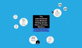 Copy of The Interrelational Crux Between Writing Studio Tutors and Peer Mentors