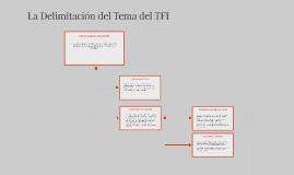 La delimitación del Tema del TFI