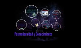 Copy of Posmodernidad y Conocimiento