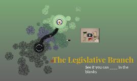 Copy of The Legislative Branch