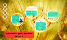 Historia de la Iglesia en México lección IV