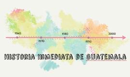 Copy of Copy of Historia Inmediata de Guatemala