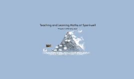 Teaching and Learning Maths at Sparkwell