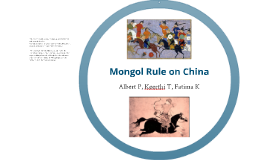 Copy of Effects of Mongol Rule on China