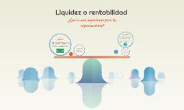 ¿Liquidez o rentabilidad?
