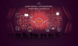 AUDIO DIGITAL, CONTROLADORES, MONITORES Y AUDIFONOS