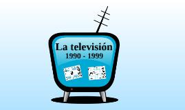 Historia de la Televisión, 1990-1999