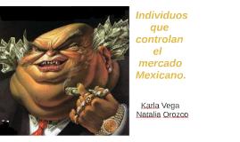 individuos que controlan el mercado de mexico