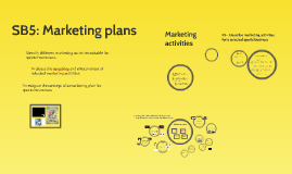 SB5: Marketing plans