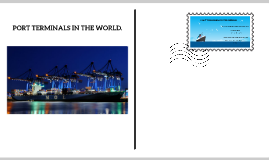 PORT TERMINALS IN THE WORLD